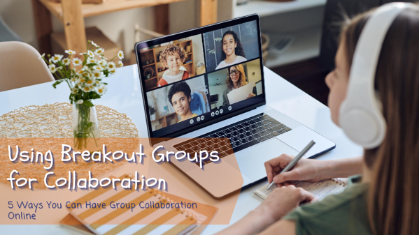 using breakout groups for collaboration